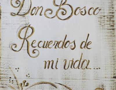 Don Bosco. Recuerdos de mi vida…